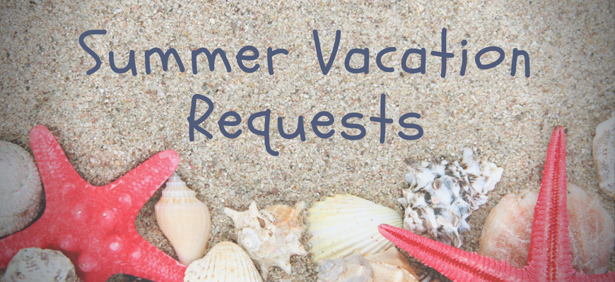 Summer Vacation Requests